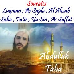 Sourates Luqman , As Sajda , Al Ahzab , Saba , Fatir , Ya Sin , As Saffat