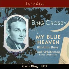 My Blue Heaven  - Early Bing 1927