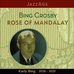 Rose Of Mandalay - Early Bing 1928 - 1929