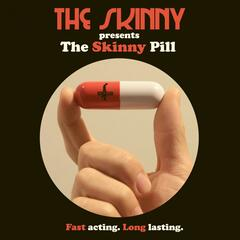 The Skinny Presents the Skinny Pill