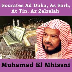Sourates Ad Duha, As Sarh, At Tin, Az Zalzalah