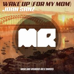 Wake up (For My Mom)