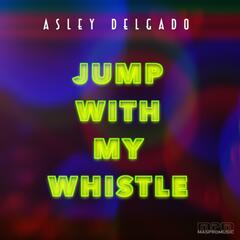 Jump with My Whistle