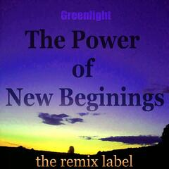 The Power of New Beginings
