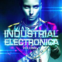 Industrial Electronica, Vol. 1 (EBM, Dubstep, Electronica, Dark House, Industrial Dance)