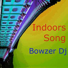 Indoors Song