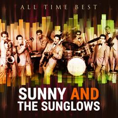 All Time Best: Sunny & the Sunglows