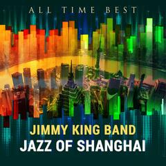 All Time Best: Jazz Of Shanghai