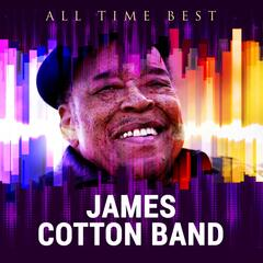 All Time Best: James Cotton Band
