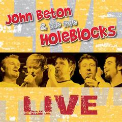 John Beton & The Five Holeblocks