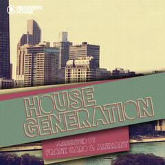 House Generation Presented by Frank Caro & Alemany