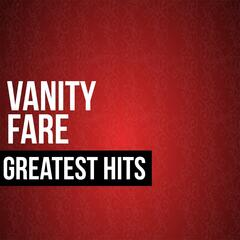 Vanity Fare Greatest Hits