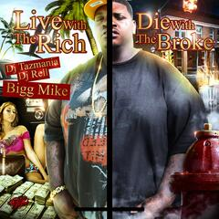 DJ Tazmania & DJ Rell Present: Live with the Rich Die with the Broke