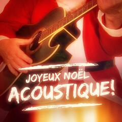 Joyeux Noël acoustique ! (40 chansons de Noël à la guitare acoustique)