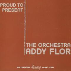 Proud to Present... The Addy Flor Orchestra