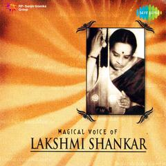 Magical Voice of Lakshmi Shankar