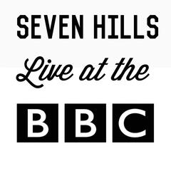 Seven Hills: Live at the BBC