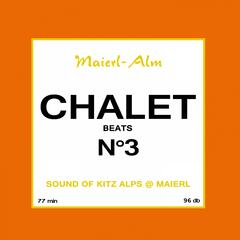 Chalet Beat No.3 - The Sound of Kitz Alps @ Maierl