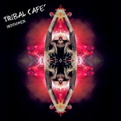Tribal Cafe'