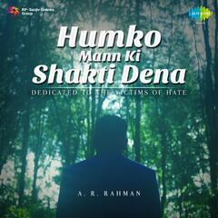Humko Mann Ki Shakti Dena - Dedicated to the Victims of Hate