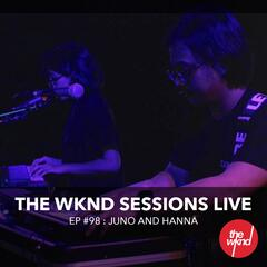 The Wknd Sessions Ep. 98: Juno and Hanna