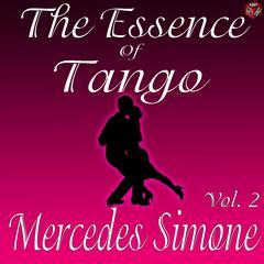 The Essence of Tango: Mercedes Simone, Vol. 2