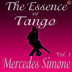 The Essence of Tango: Mercedes Simone, Vol. 1
