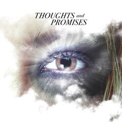 Thoughts and Promises
