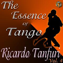 The Essence of Tango: Ricardo Tanturi, Vol. 4