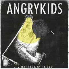 AngryKids - Story From My Friend