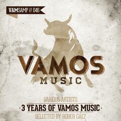 3 Years of Vamos Music Selected by Rober Gaez