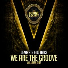 We Are the Groove, Vol. 1 (Compiled by Dezarate & DJ Heice)