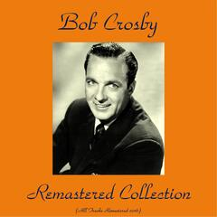Bob Crosby Remastered Collection
