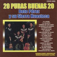 20 Puras Buenas: Beto Perez y Su Sierra Huasteca