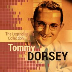 The Legend Collection: Tommy Dorsey