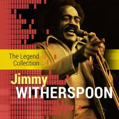The Legend Collection: Jimmy Witherspoon