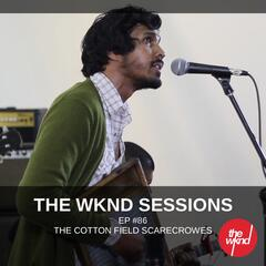 The Wknd Sessions Ep. 86: The Cotton Field Scarecrowes