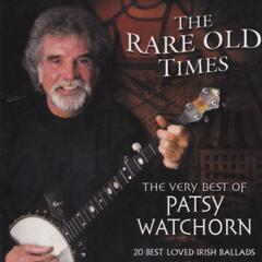 The Rare Old Times - The Very Best of Patsy Watchorn