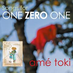 Songs for ONE ZERO ONE