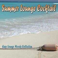 Summer Lounge Cocktail: Easy Lounge Moods Collection