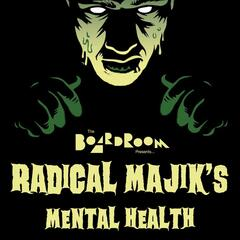 Radical Majik's Mental Health