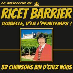 Le meilleur de Ricet Barrier (Isabelle, v'là l'printemps) [32 chansons bin d'chez nous]