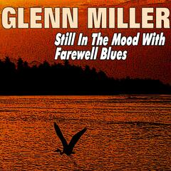 Still in the Mood with Farewell Blues