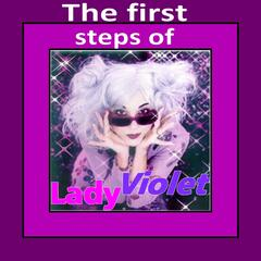 The First Steps of Lady Violet