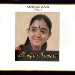 Classical Vocal: Manjiri Asanare, Vol. 1
