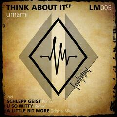 Think About It EP