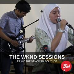The Wknd Sessions Ep. 80: The Venopian Solitude