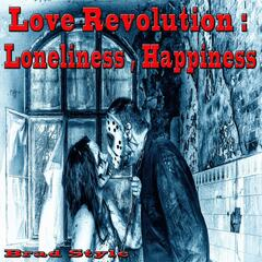 Love Revolution: Loneliness, Happiness