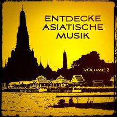 Entdecke asiatische Musik, Vol. 2