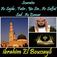Sourates As Sajda , Fatir , Ya Sin , As Saffat , Sad , Az Zumar